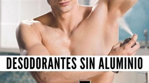 Mejores desodorantes sin aluminio